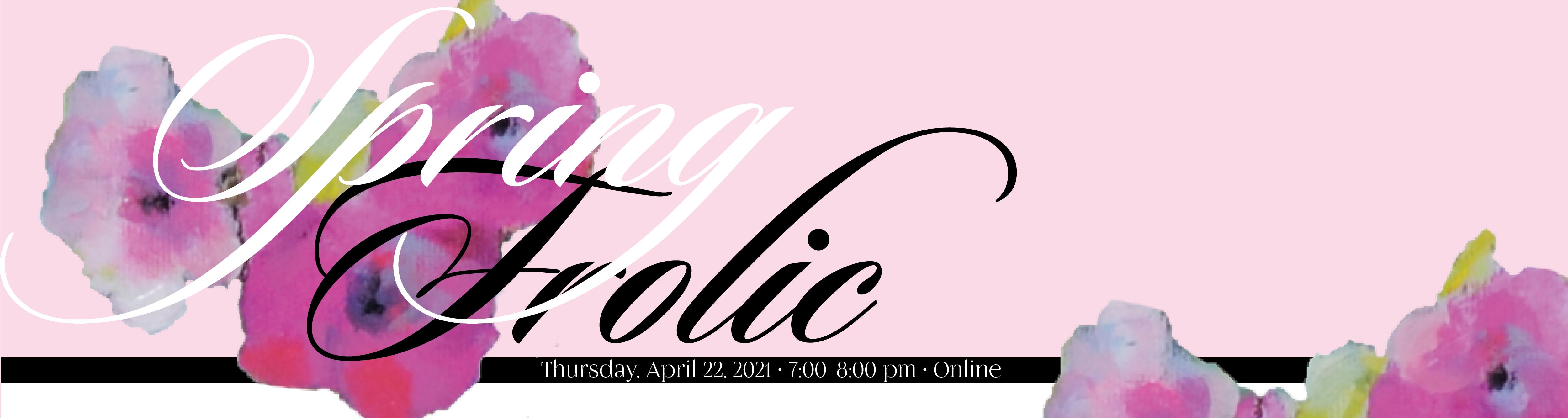 Spring Frolic Online Gala